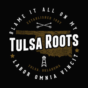 Blame it all on my Tulsa Roots